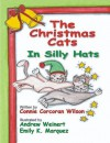 The Christmas Cats in Silly Hats - Connie Corcoran Wilson