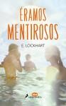 Eramos mentirosos (Spanish Edition) - E. Lockhart