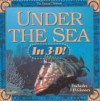 Under the Sea in 3-D [With 3D Glasses] - Rick Sammon, Susan Sammon