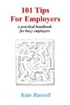 101 Tips for Employers - Kate Russell