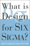 What Is Design for Six SIGMA? - Peter S. Pande, Robert P. Neuman