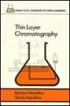 Thin Layer Chromatography - Richard F. Hamilton, Sheila Hamilton