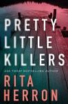 Pretty Little Killers - Rita Herron