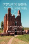 Spirits of the Border IV: The History and Mystery of New Mexico - Ken Hudnall