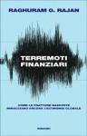 Terremoti finanziari - Raghuram G. Rajan, Franco Debenedetti, Maria Lorenza Chiesara