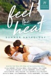Feel The Heat Summer Anthology - Evelyn Adams, Christine Bell, Mari Carr, Margo Bond Collins, Jennifer Dawson, Cathryn Fox, Allison Gatta, Molly McLain, Cari Quinn, Taryn Elliott, Gina Robinson, Katherine Reid, Willow Summers, Zoe York, Rhian Cahill