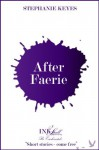 After Faerie (The Star Child) - Stephanie Keyes