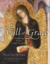 Full of Grace: Encountering Mary in Faith, Art, and Life - Judith Dupre