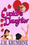 Cupid's Daughter (Cupid's Daughter #1) - J.M. Krumbine