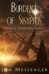 Burden of Sisyphus - Jon Messenger