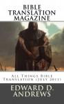 BIBLE TRANSLATION MAGAZINE: All Things Bible Translation (July 2011) - Edward D Andrews