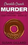 Chocolate Crunch Murder: A Donut Hole Cozy Mystery - Book 15 - Susan Gillard