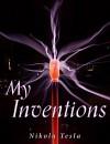 My Inventions - Nikola Tesla