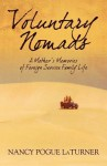 Voluntary Nomads: A Mother's Memories of Foreign Service Family Life - Nancy Pogue LaTurner