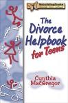 Divorce Helpbook for Teens (Rebuilding Books) - Cynthia MacGregor