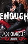 Enough: A Dark, Erotic Motorcycle Club Romance (Jericho Brotherhood) - Jade Chandler