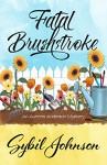 Fatal Brushstroke (An Aurora Anderson Mystery Book 1) - Sybil Johnson