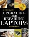 Upgrading and Repairing Laptops - Scott Mueller