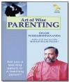 Art Of Wise Parenting - SWAMI SUKHABODHANANDA