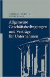 Allgemeine Geschaftsbedingungen Und Vertrage Fur Unternehmen: Chancen Und Risiken - Christoph Schmitt, Detlef Ulmer