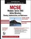 MCSE: Windows Server 2003 Active Directory Planning, Implementation, and Maintenance [With CDROM] - Robert Shimonski, James Chellis, Anil Desai