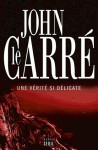 Une vérité si délicate - John le Carré, Isabelle Perrin