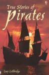 True Stories of Pirates - Lucy Lethbridge