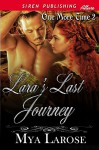 Lara's Last Journey [One More Time 2] (Siren Publishing Allure) - Mya Larose
