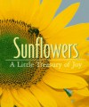 Sunflowers: A Little Treasury Of Joy (Miniature Editions) - Tara Ann McFadden