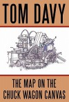 The Map on the Chuck Wagon Canvas - Tom Davy