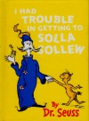 I Had Trouble Getting To Solla Sollew - Dr. Seuss