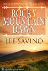 Rocky Mountain Dawn (Rocky Mountain Bride Series Book 1) - Lee Savino, Blushing Books