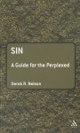Sin: A Guide for the Perplexed - Derek R. Nelson