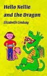 Hello Nellie and the Dragon - Elizabeth Lindsay, Nick Sharratt