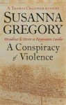 A Conspiracy of Violence - Susanna Gregory