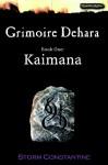 Grimoire Dehara Book One: Kiamana - Storm Constantine, Olga Bosserdt, Gabriel Strange