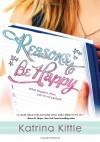 Reasons to Be Happy - Katrina Kittle