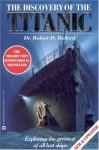 The Discovery of the Titanic - Robert D. Ballard, Rick Archbold, Walter Lord, Ken Marschall