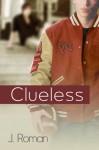 Clueless (Keeping Secrets) - J. Roman