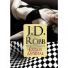 Êxtase Mortal (Série Mortal, #4) - J.D. Robb