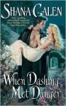 When Dashing Met Danger - Shana Galen