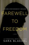 Farewell to Freedom (Louise Rick / Camilla Lind #4) - Sara Blædel