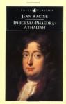 Iphigenia / Phaedra / Athaliah - Jean Racine, John Cairncross