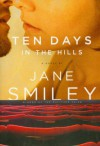 Ten Days in the Hills - Jane Smiley