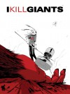 I Kill Giants: Titan Edition - Joe Kelly, J.M. Ken Nimura