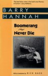 Boomerang and Never Die (Banner Books) - Barry Hannah, Rick Bass
