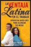 La Ventaja Latina en el Trabajo (Latino Advantage in the Workplace) - Mariela Dabbah