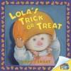 Lola's Trick or Treat - Diane deGroat, Diane deGroat