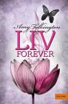 Liv, Forever: Roman (Gulliver) - Amy Talkington, Sophie Zeitz Ventura
