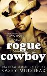 Rogue Cowboy (Down Under Cowboy Book 5) - Kasey Millstead
